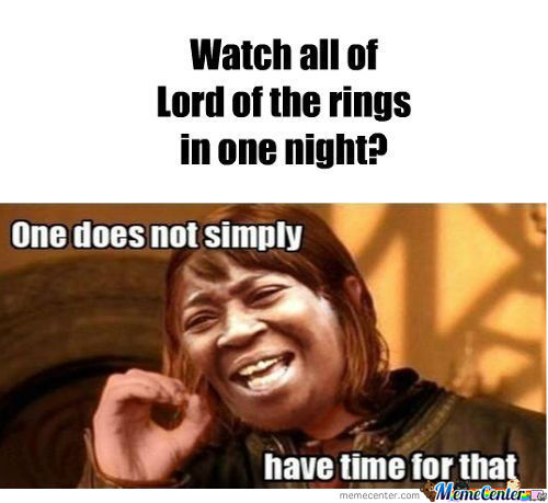Watch All Of Lord Of The Rings In One Night?
