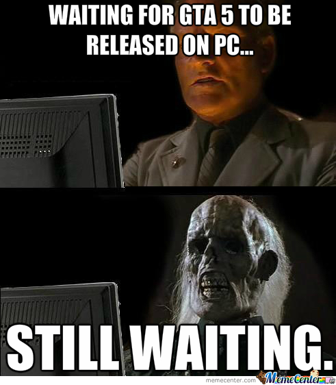 Wating For Gta5 On Pc