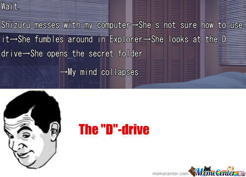 "We All Know What The ""d"" Drive Is For"