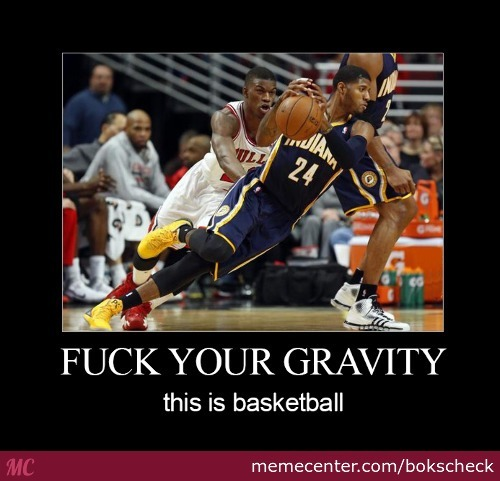 We Don't Use Gravity In Basketball