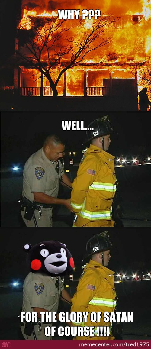 We Have A Fire?? Better Arrest The Fireman!!