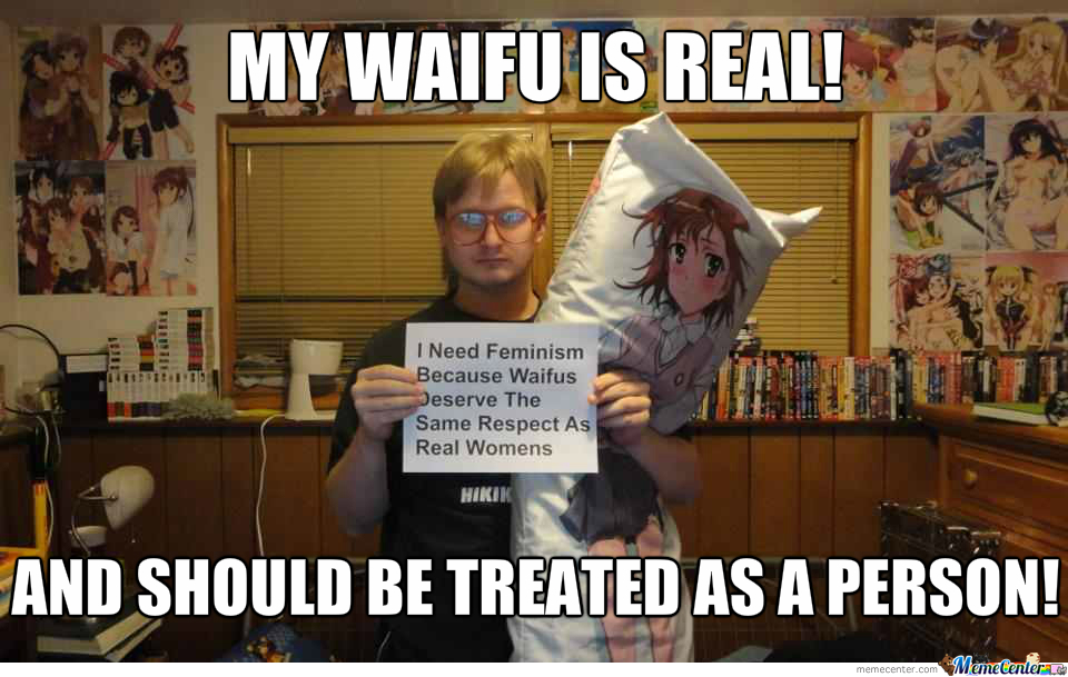 "We Shall Call It ""waifuism""!"