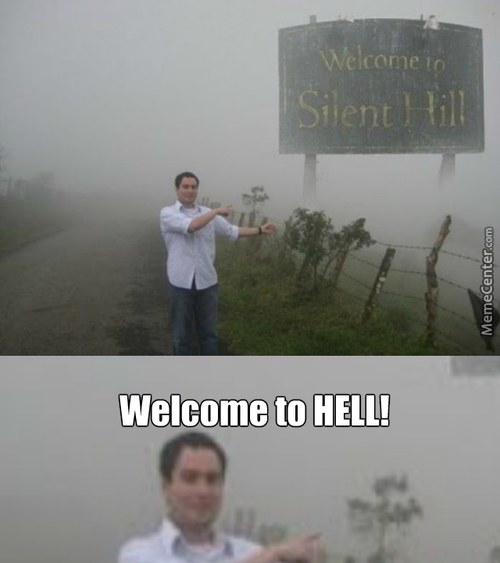 Welcome To Silent Hill Everyone