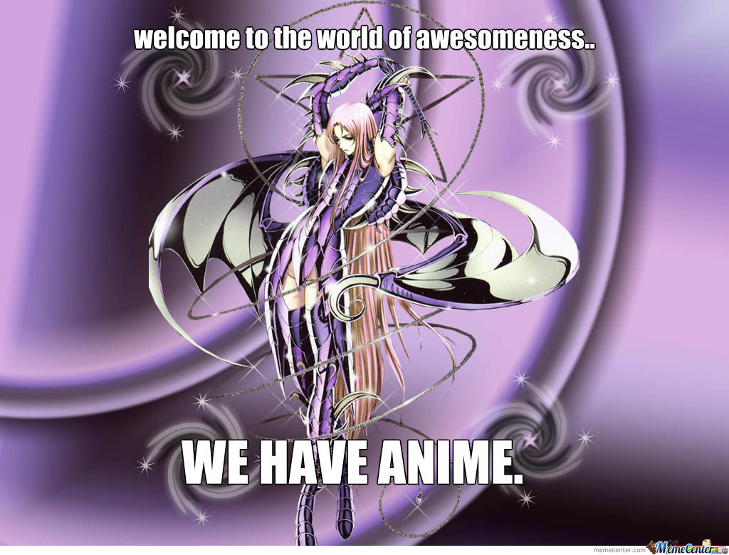 Welcome, We Have Anime.