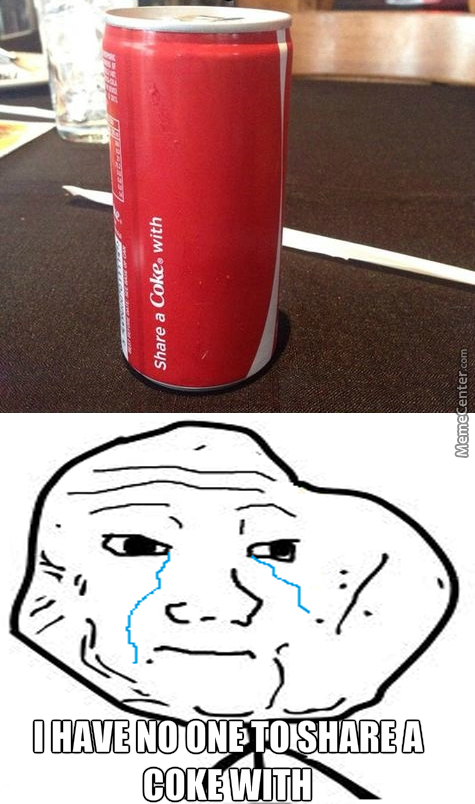 Well At Least I Have A Coke For All Myself