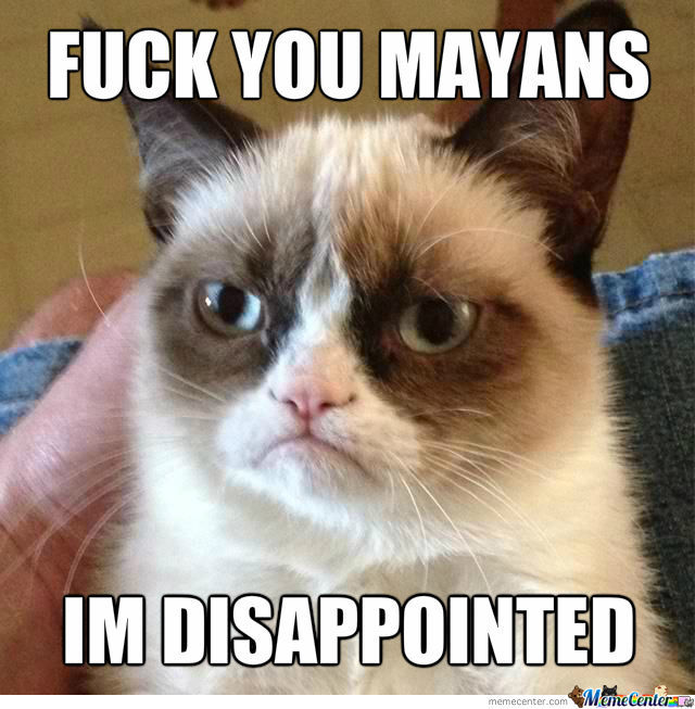 Well Mayans...