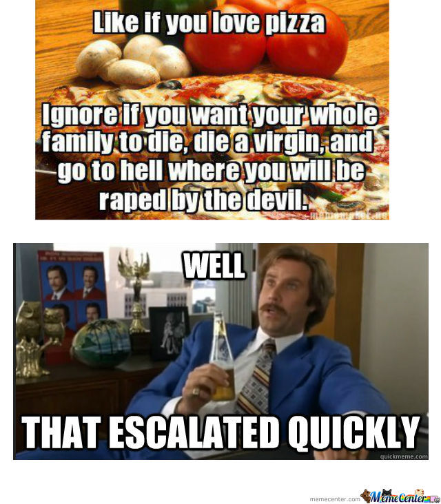 Well This Escalated Quickly Meme Well That Escalated Qu...