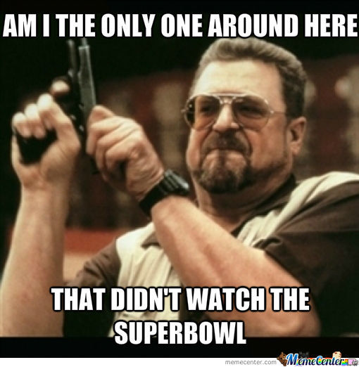 What Superbowl?