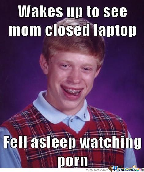 When Bad Luck Brian Watches Porn