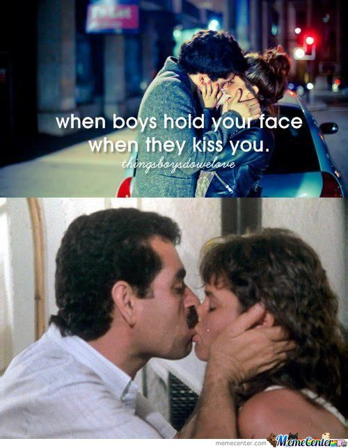 When Boys Hold Your Face When They Kiss You