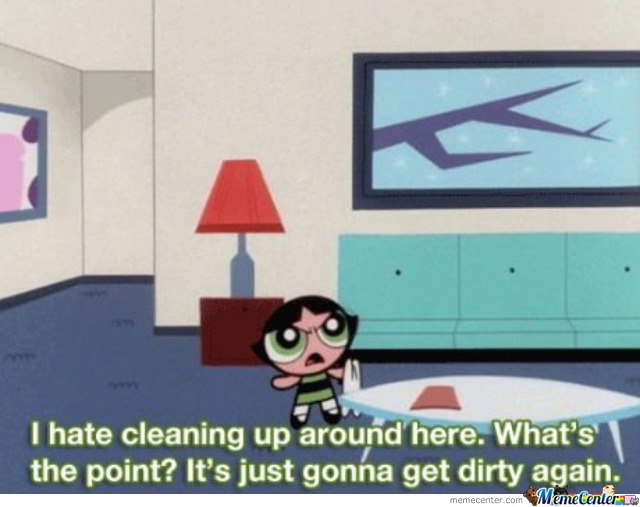 When I Need To Clean My Room