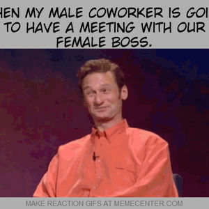 When My Male Coworker Is Going To Have A Meeting With Our ...