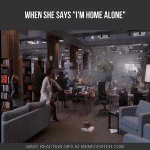 When she says i 39 m home alone by rickgno meme center for Home by m