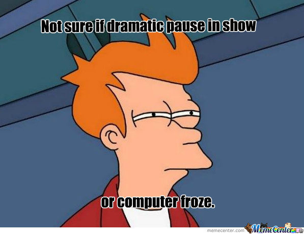 When Watching Pirated Shows.