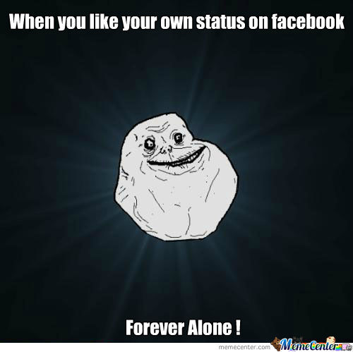 When You Like Your Own Status On Facebook Lol