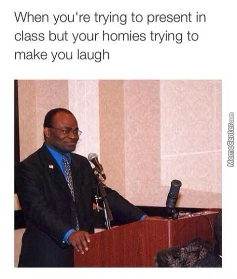 Whenever I Try To Present In Class :d