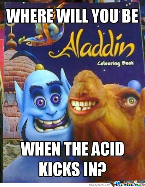 Where Will You Be When Acid Kicks In?