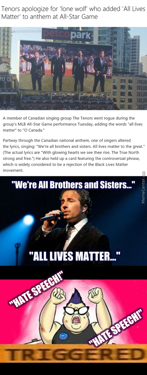 Whoa, Whoa...what Do You Mean All Lives Matter...you Racist,homophobic,transphobic, Hitler-Loving, Patriarchal, Fascist Scum