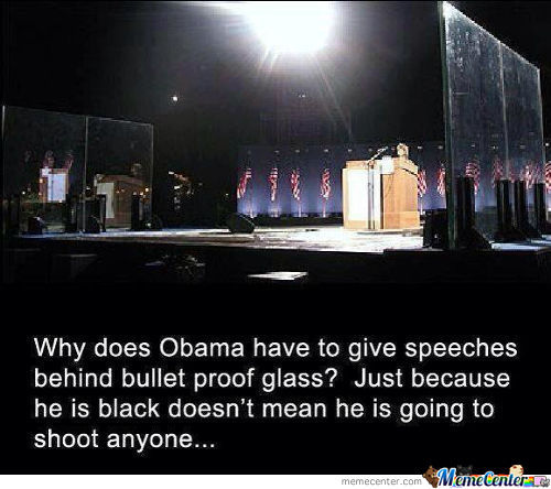 Why Does Obama Have To Give Speeches Behind Bullet Proof Glass?