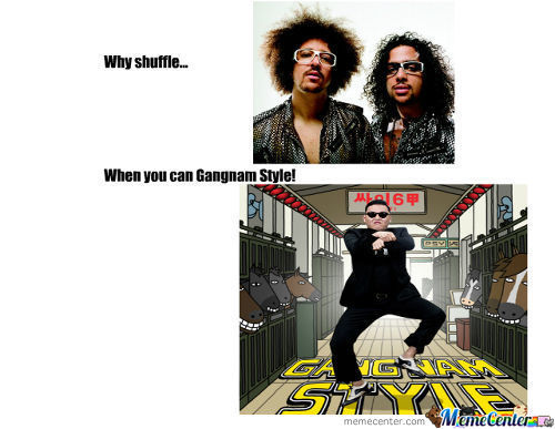 Why Shuffle When You Can Gangnam