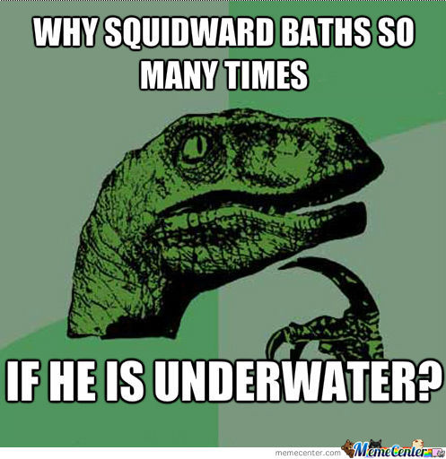 Why Squidward? Why?