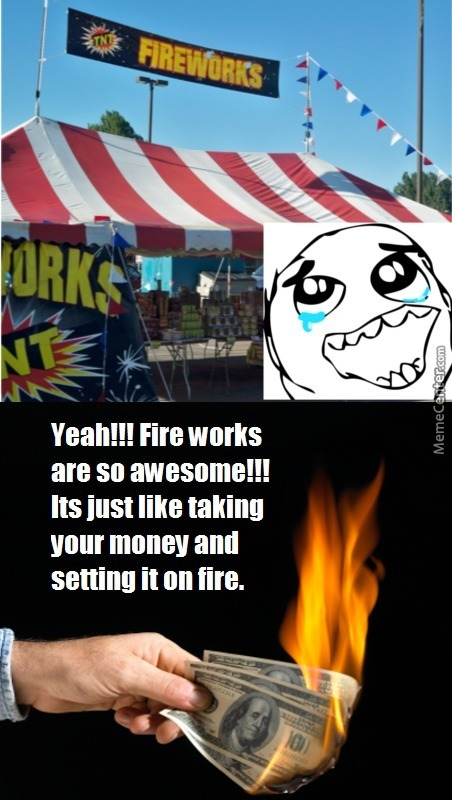 Woooo!! I Am Goings To Sets My Money On Fire!!!