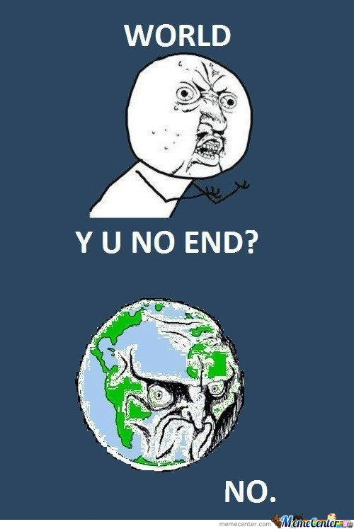 World Y U No?