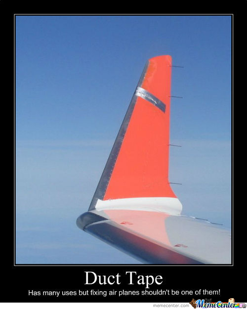 Wrong Use Of Duct Tape