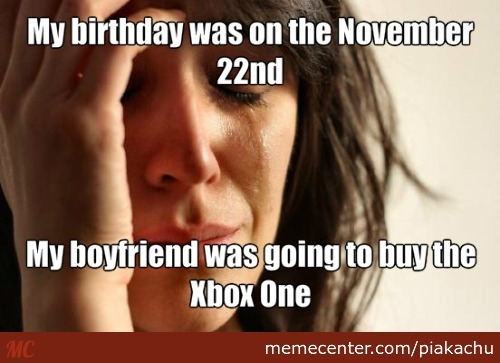 Xbox One, I Hate You.