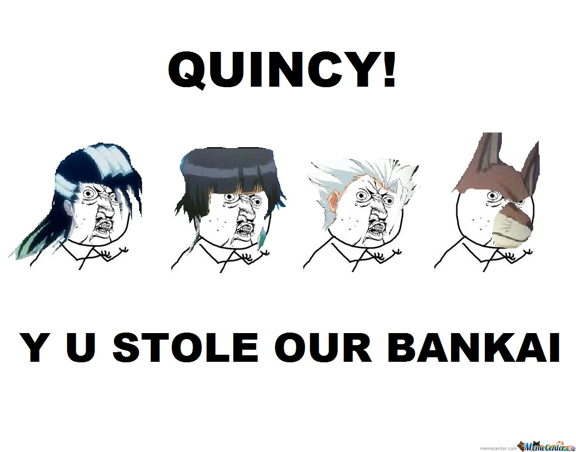 Y U Bleach Meme