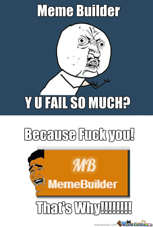 Y U Fail Meme Builder????