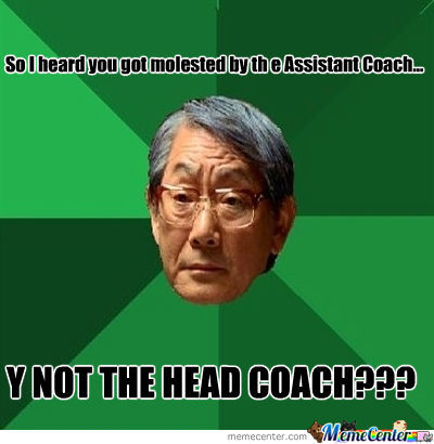 Y U No Get Molested By Head Coach???