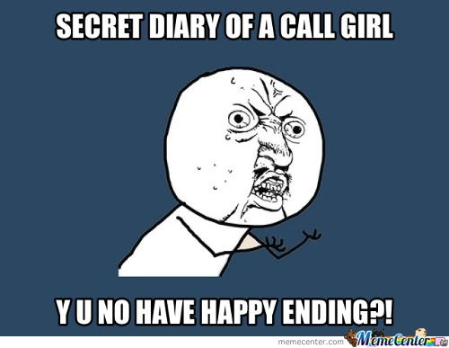 Y U No Have Happy Ending?!