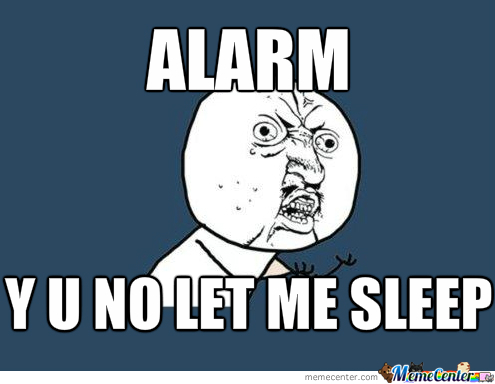 Y U No Let Me Sleep