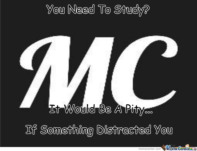 Y U No Let Me Study Memecenter?
