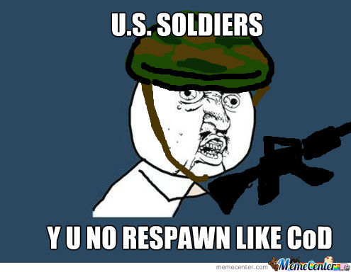 Y U No Respawn!