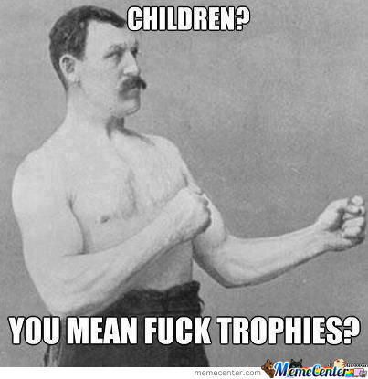 Yea Fuck Trophies