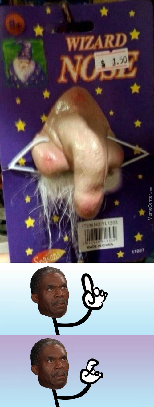 "Yea... Wizard ""nose"""