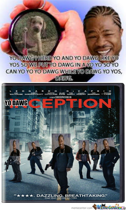 Yo Dawg-Ception