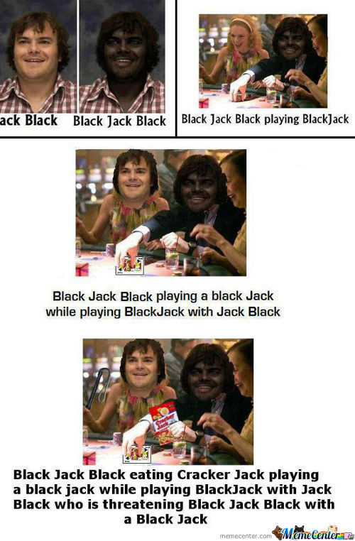 Yo Dawg I Hear You Like Jack Black