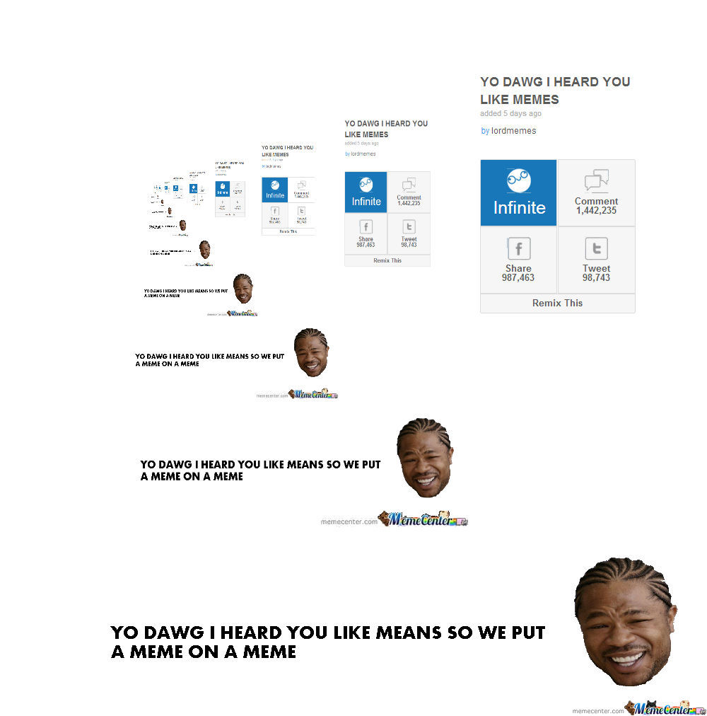 Yo Dawg I Heard You Like Memes