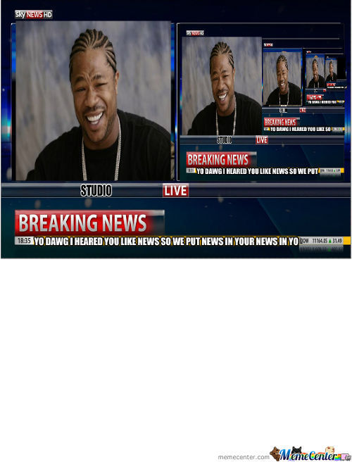 Yo Dawg I Heard You Like News
