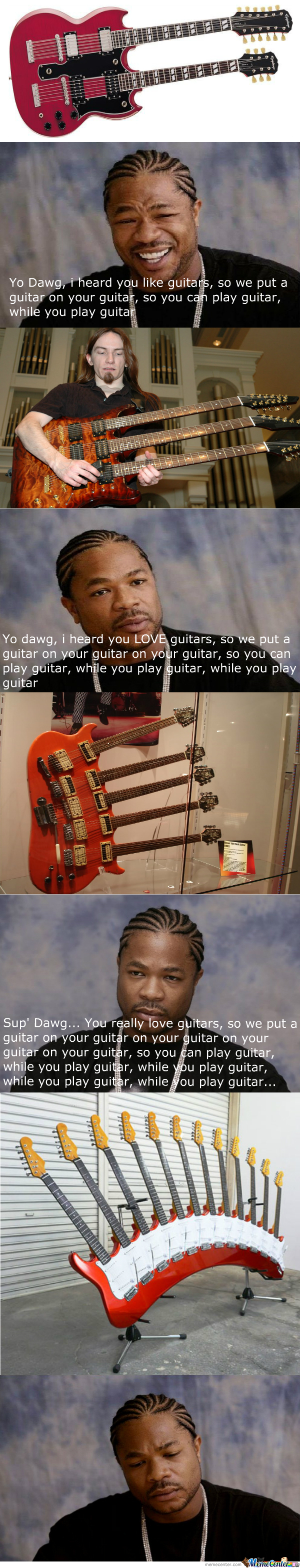 Yo Dawg You Really Love Guitars