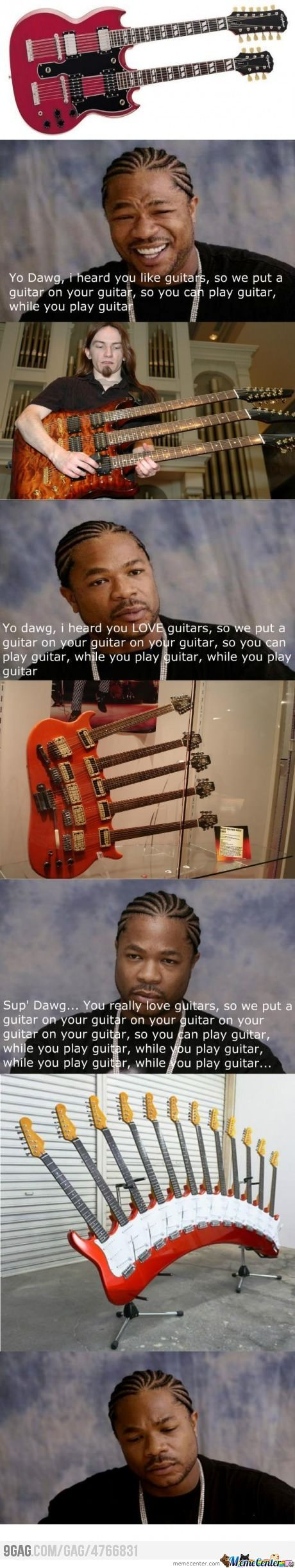 Yo Dawg , You Really Love Guitars