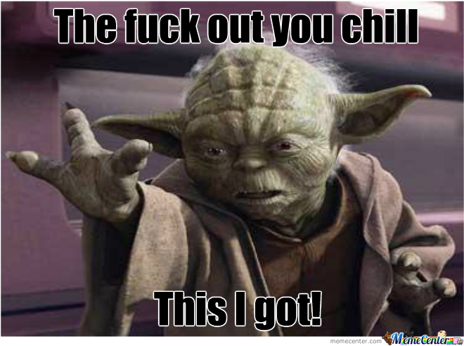 Yoda Has Got This
