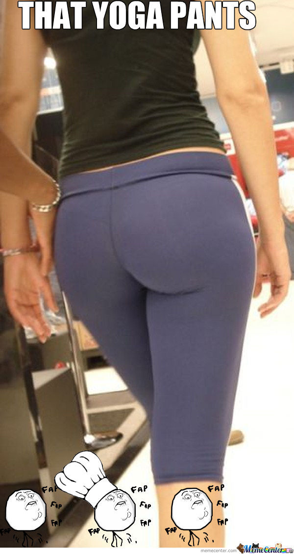 Yoga Pants, Fap Fap Fap!