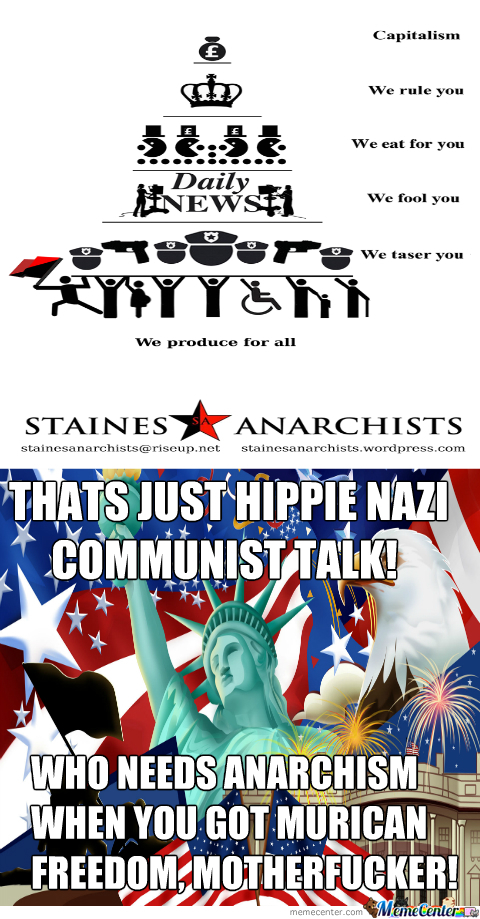 You Aint Taking My Freedom, Anarchists! Cuz Dis Is Murica!