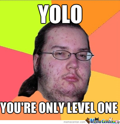 You're Only Level One