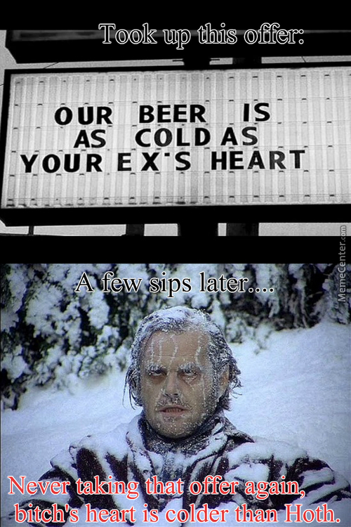 You Are As Cold As Ice