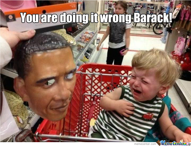 You Are Doing It Wrong Barack